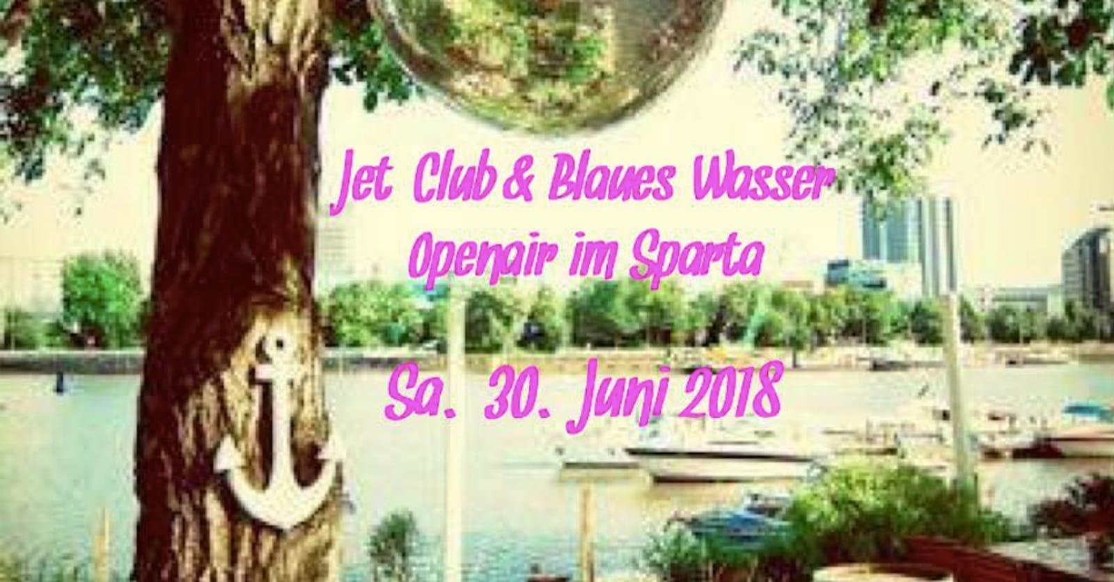 Jet Club & Blaues Wasser Openair im Sparta