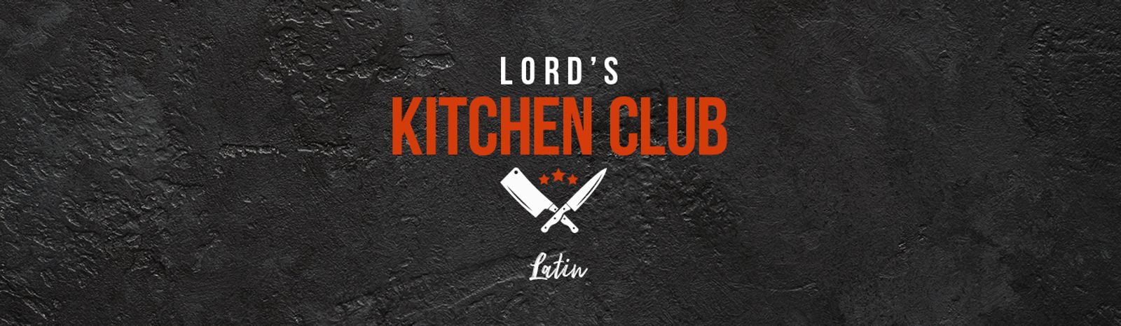 Lord's Kitchen Club - Latin