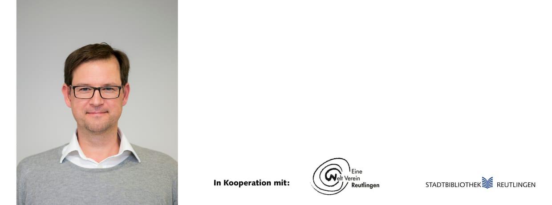 Vortrag: Steffen Weber. Eine gerechtere Welt ist möglich