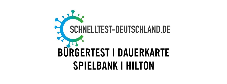Dauerkarte I Bürgertest I Spielbank I Hilton