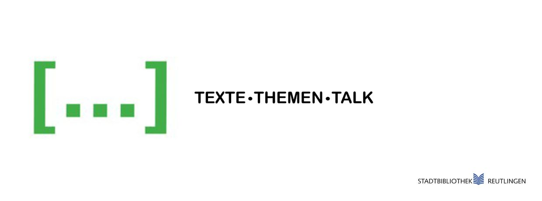 Texte - Themen - Talk